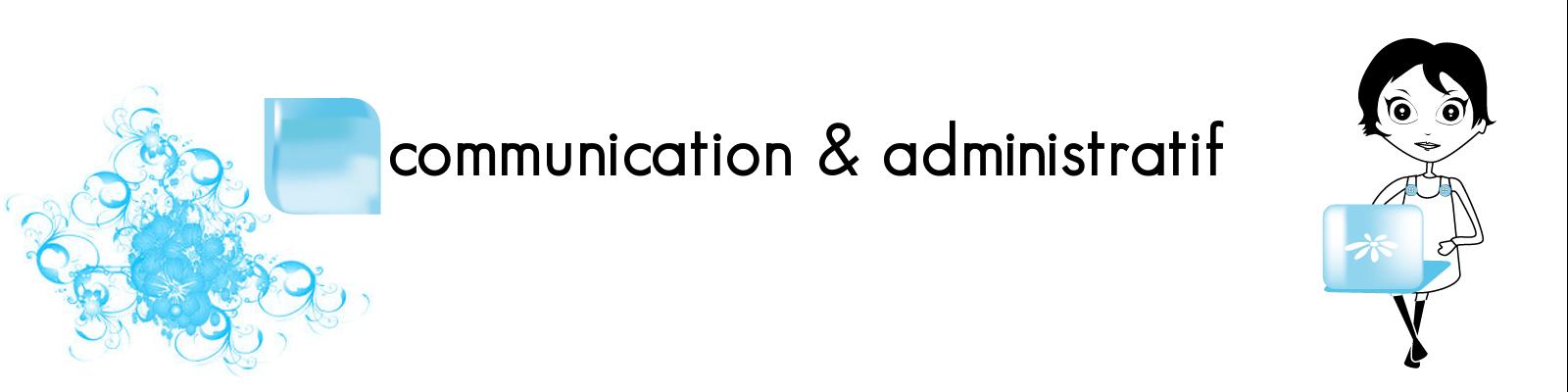 communication et administratif